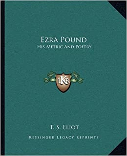 an introduction to the modernism by ezra pound and t s eliot This video introduces ts eliot and his major works it outlines his early life and move to england, and traces his stylistic evolution over his.