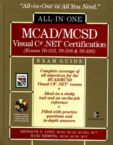 MCAD/MCSD C# (r) .NET (tm) Certification All-in-One Exam Guide (Exams 70-315, 70-316, 70-320)