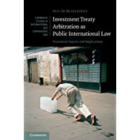 Investment Treaty Arbitration as Public International Law: Procedural Aspects and Implications (Cambridge Studies in International and Comparative Law Book 112)