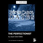 The Perfectionist | Joyce Carol Oates