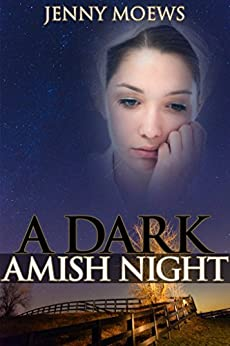 A Dark Amish Night by [Moews, Jenny]