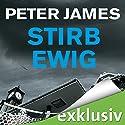Stirb ewig: Der erste Fall für Roy Grace (Roy Grace 1) Hörbuch von Peter James Gesprochen von: Hans Jürgen Stockerl
