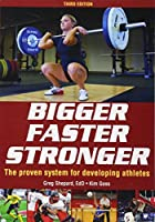 Bigger Faster Stronger, 3rd Edition Front Cover
