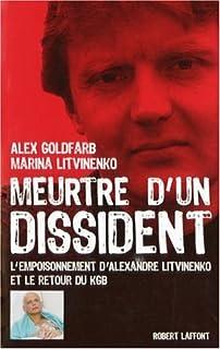 Meurtre d'un dissident : l'empoisonnement d'Alexandre Litvinenko et le retour du KGB, Goldfarb, Alex