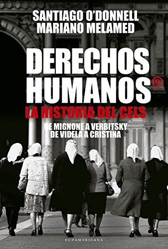 Derechos humanos: La Historia del CELS. De Mignone a Vertbitsky. De ...