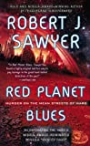 Red Planet Blues, Robert J. Sawyer, 0425256413