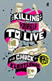 Front cover for the book Killing Yourself to Live: 85% of a True Story by Chuck Klosterman