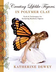 Katherine Dewey's expressive and elegantly detailed sculptures enchant all who see them. With the magical medium of polymer clay and this book, you can follow in her footsteps.Thorough instructions supported by more than 400 step-by-step colo...