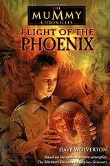 Flight of the Phoenix (The Mummy Chronicles, 4) Paperback