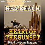 Heart of the Sunset | Rex Beach