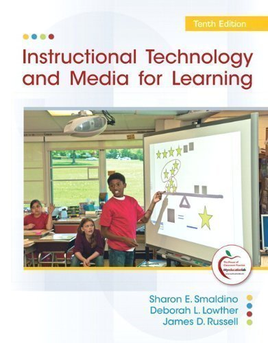 Instructional Technology and Media for Learning (10th Edition) 10th (tenth) Edition by Smaldino, Sharon E., Lowther, Deborah L., Russell, James D. published by Pearson (2011)