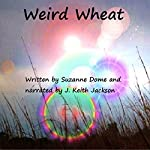 Weird Wheat | Suzanne Dome