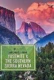 Explorer s Guide Yosemite & the Southern Sierra Nevada (Explorer s Complete)