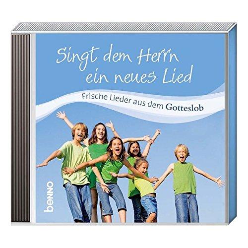 CD Singt dem Herrn ein neues Lied: Frische Lieder aus dem Gotteslob