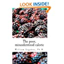 The poor, misunderstood calorie: calories proper (Volume 1)