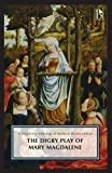 The Digby Play of Mary Magdalene: A Broadview Anthology of British Literature Edition (Broadview Anthology of Medieval Drama)