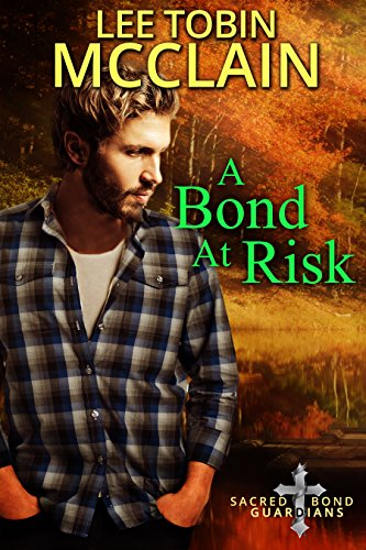 A Bond at Risk (Christian Romantic Suspense): Sacred Bond Guardians Book Two cover
