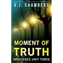 Moment of Truth (Innocence Unit Book 3)