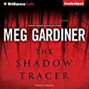 The Shadow Tracer Audiobook by Meg Gardiner Narrated by Tanya Eby