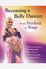 Becoming a Belly Dancer: From Student to Stage Paperback