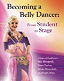 Becoming a Belly Dancer: From Student to Stage