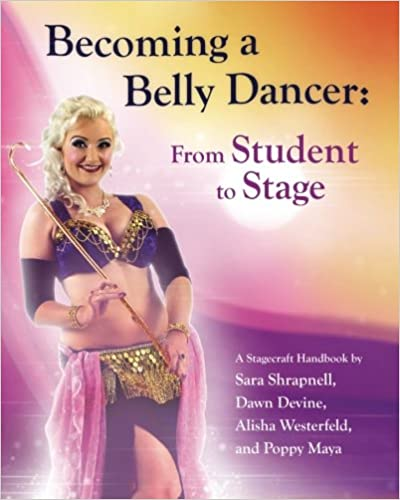 Becoming a Belly Dancer From Student to Stage
