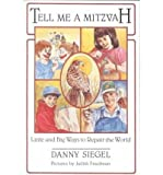img - for Tell Me a Mitzvah: Little and Big Ways to Repair the World by Siegel, Danny (1993) Paperback book / textbook / text book