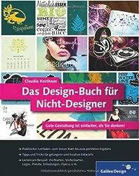 Das Design-Buch für Nicht-Designer: Gute Gestaltung ist einfacher, als Sie denken! (Galileo Design) von Claudia Korthaus Ausgabe 1 (2013)