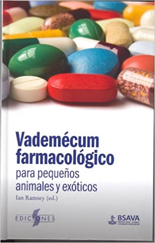 VADEMECUM FARMACOLOGICO PARA PEQUEÑOS ANIMALES Y EXOTICOS ...