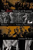 The Scarlet Thread of Scandal, Charles W. Dunn, 0847696073