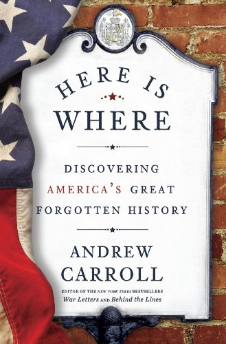 Here Is Where: Discovering America's Great Forgotten History cover