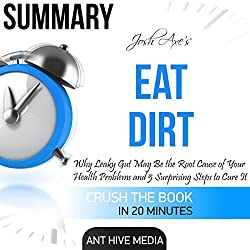 Summary of Dr. Josh Axe's Eat Dirt