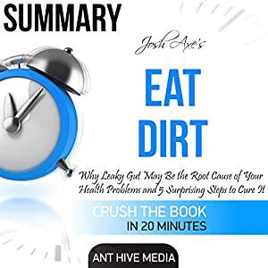 Summary of Dr. Josh Axe's Eat Dirt Audiobook