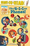 The 4-1-1 on Phones! (History of Fun Stuff)