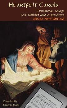 Heartfelt Carols. Christmas Songs for Tablets and e-Readers (Shape Note Edition) by [Vieira, Eduardo]