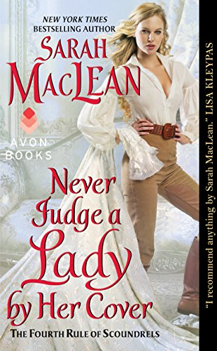 Never Judge a Lady by Her Cover: The Fourth Rule of Scoundrels (Rules of Scoundrels Book 4) by [MacLean, Sarah]