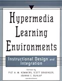 The Technology of Hypermedia Learning Environment : Instructional Design and Integration, Kommers, Piet A. and Grabinger, R. Scott, 0805818294