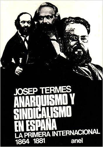 Anarquismo y sindicalismo en España: La Primera Internacional ...