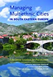 Managing Multiethnic Cities in South Eastern Europe, Meghan Simpson, Radomir Sovljanski, 963971917X