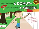 Went Out to Get a Donut - Came Home with a Muffin, Laura W. Eckroat, 1613468415