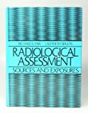 img - for Radiological Assessment: Sources and Exposures book / textbook / text book