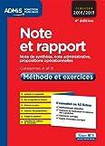 Note et rapport - Méthode et exercices - Catégories A et B - L'essentiel en 42 fiches - Note de synthèse, note administrative, propositions opérationnelles - Concours 2016-2017