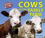 Cows on the Family Farm (Animals on the Family Farm)