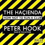 The Hacienda: How Not to Run a Club | Peter Hook