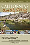Search : California's Best Fly Fishing: Premier Streams and Rivers from Northern California to the Eastern Sierra