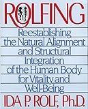 Rolfing, Ida P. Rolf, 0892813350