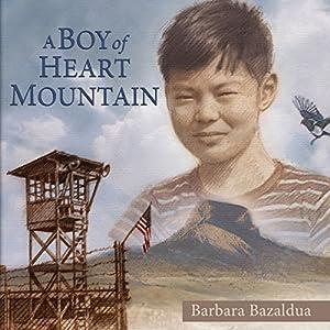 A Boy of Heart Mountain Audiobook