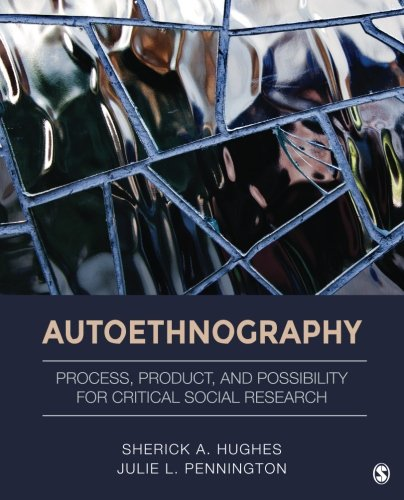 Autoethnography: Process, Product, and Possibility for Critical Social Research