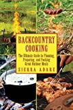 Backcountry Cooking, Sierra Adare, 1616083123