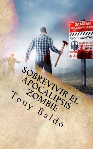 Sobrevivir el apocalipsis zombie: Guia de Bolsillo del Zombie Response Team Latino (Spanish Edition) [Tony Baldo] (Tapa Blanda)